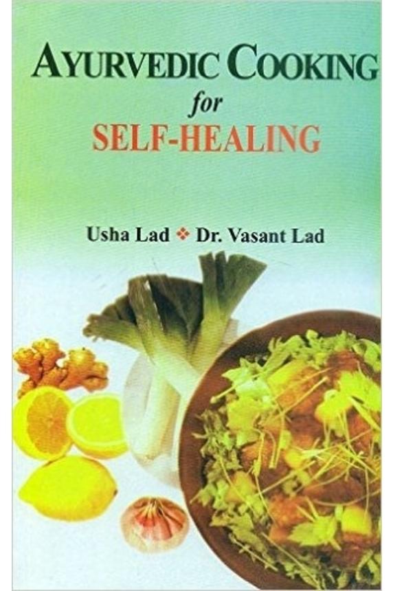 Ayurvedic cooking for self healing lakshmi ayurveda for Ayurvedic cuisine